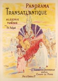 Théophile Poilpot - Panorama orientaliste - Algérie et Tunisie - Exposition universelle de 1900 - Champ de Mars - 1900